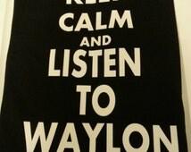 Waylon Jennings shirt Keep calm and listen to Waylon custom tshirt!