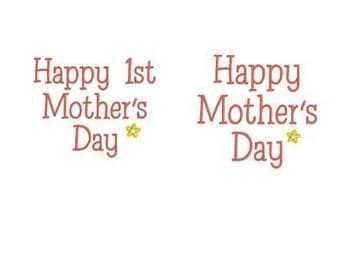 Happy Mother's Day and Happy 1st Mother's Day, Two Embroidery Design Pattern Files for Instant Download