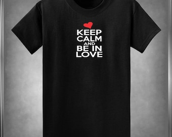 Keep Calm and Be In Love, T-Shirt or 1-Piece Children's Sizes Infant 6 Mos - Youth XL Color Choices