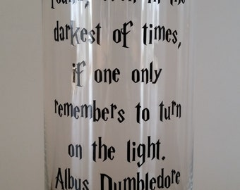 Happiness can be found even in the darkest of times - Albus Dumbledore glass vase, candle holder