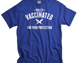 Vaccine Shirt Fully Vaccinated For Your Protection Tshirt T shirt for Men Women and Kids Vaccinate Public Health Social Responsibility Tees