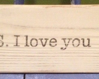 Rustic P.S. I Love You Wood Sign