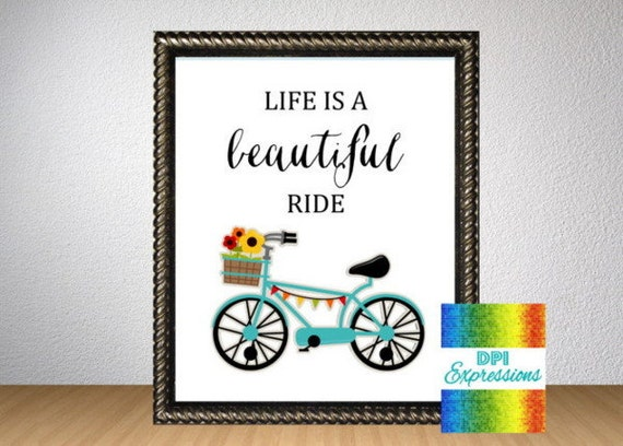"Quote Art Print ""Life Is A Beautiful Ride."" Printable Wall"