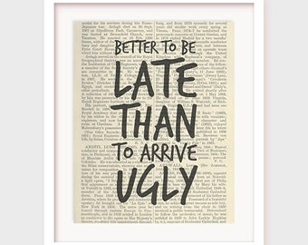 Printable Bathroom Art Better To Be Late Than To Arrive Ugly Bathroom Wall Decor
