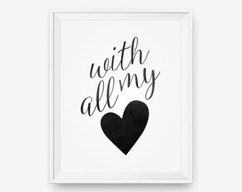 Printable With All My Heart, Black and White Typography Poster, Love Art - Digital Download
