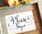 please sign wedding sign wedding decor (Frame NOT included)
