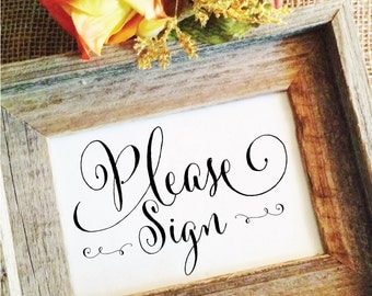 Wedding please sign wedding sign wedding decor wedding guest book sign wedding decoration (Frame NOT included) already printed signs