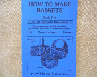 How To Make Baskets, book five, how to make hen basket,Margaret's Square,and feather, advanced