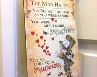 Alice in Wonderland Mad Hatter Hanging Wooden Plaque Decoration Muchier quote