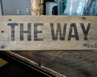THE WAY Reclaimed Barn Wood Sign / Acts 22:4