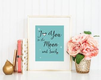 "I love you to the moon and back printable, Nursery Print I love you to the moon and back, nursery art Wall Art 8x10"""