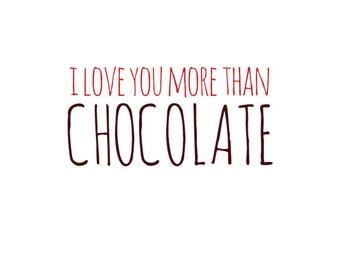I love you more than chocolate