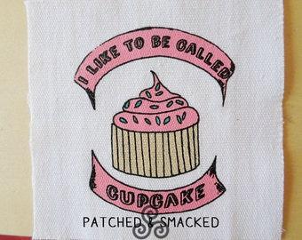 I Like To Be Called Cupcake screenprint patch