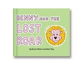 Benny and the Lost Roar (children's picture storybook)