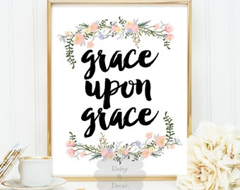 Grace Upon Grace Bible verse Christian quote Scripture print typography print typography art print printable verse teen room home decor art