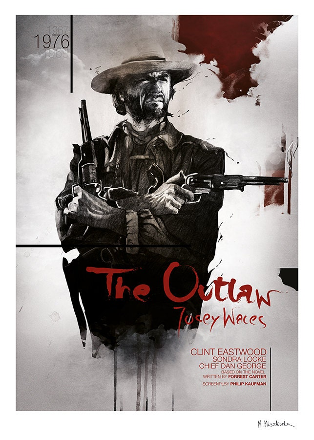 the outlaw josey wales the poster of the movie by