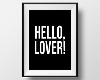 Hello, Lover! - Wall Art. Minimalist Modern Typography Decor Instant Download. Downloadable Art Print. Wall Decor. Inspirational