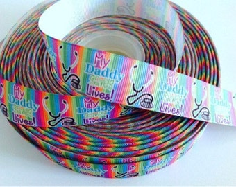 7/8 inch My Daddy Saves Lives - DOCTOR - DOCTORS - Printed Grosgrain Ribbon for Hair Bow