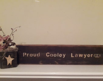 Proud Cooley Lawyer Wooden Wall Hanging Sign