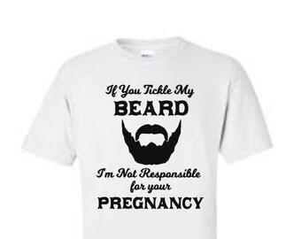 Tickel My beard! Funny Shirt,