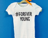 Hashtag Forever Young Onesie/Bodysuit/ Tee shirt