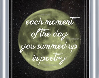 Capturing Moments Poem Art Print 8 x 10 - Poetry on Linen - Each Moment of the Day You Summed Up in Poetry - Celestial Moon