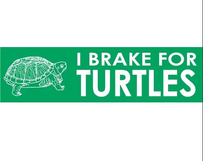 I Brake for Turtles Decal Vinyl or Magnet Bumper Sticker