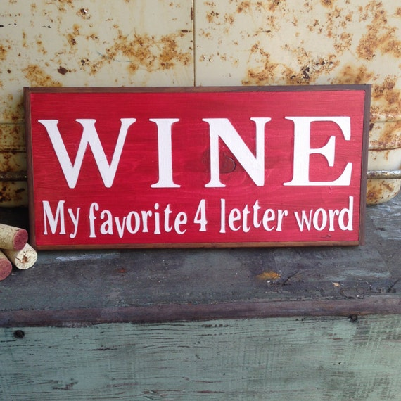 Funny Friday Quotes Humor: Wine My Favorite 4 Letter Word. Handmade Sign With Chestnut