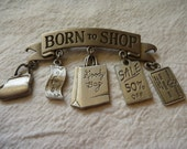 "JJ Jonette Co. Signed Vintage Pewter "" Born To Shop"" Brooch Free Shipping"