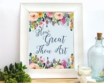 How Great Thou Art, Bible Verse Print, Instant Download Print, Floral Wall Decor, Typography Print