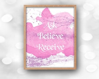 Ask Believe Receive Inspirational PRINTABLE DOWNLOAD Wall Art Law of Attraction The Secret Motivational Quote Instant Poster Print