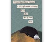 Evening Magnet - Bird - Humor - Gift - Stocking Stuffer - Mincing Mockingbird