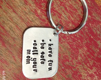 have fun-be safe-call your mom stamped keychain-graduation gift