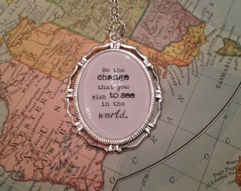Ghandi Necklace. Ghandi Quote Necklace. Be the Change.