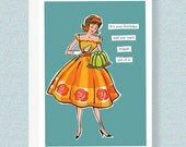 BIRTHDAY CARD:  It's your birthday and you can't wiggle out of it. Celebrate instead! Happy Birthday!