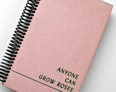 Sketchbook, Daily Planner, Hardcover Book Journal: Anyone Can Grow Roses