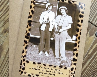Funny Friendship Birthday Card. Vintage Image  It's nice to have a friend to grow old with, you go first