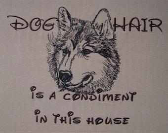 Embroidered Towel -Dog Hair is a Condiment - Tea Towel - Kitchen Towel - Dish Towel - Home Decor - Husky