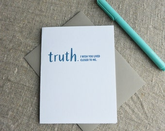 TRUTHnote: Live Closer. Letterpress Notecard.