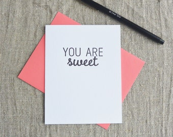 Letterpress Greeting Card  - Stuff My Friends Say - You Are Sweet - 113-009