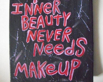 Your Inner Beauty Never Needs Make Up - Original Quote Painting - Folk Art