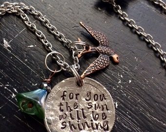 For you the sun will be shining  stevie nicks ~ necklace or bracelet ~  Songbird ~ hand metal stamped