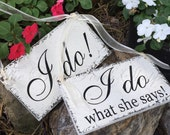 FUNNY Wedding Chair Signs | I do / I do what she says! | 9 x 5 | Set of 2
