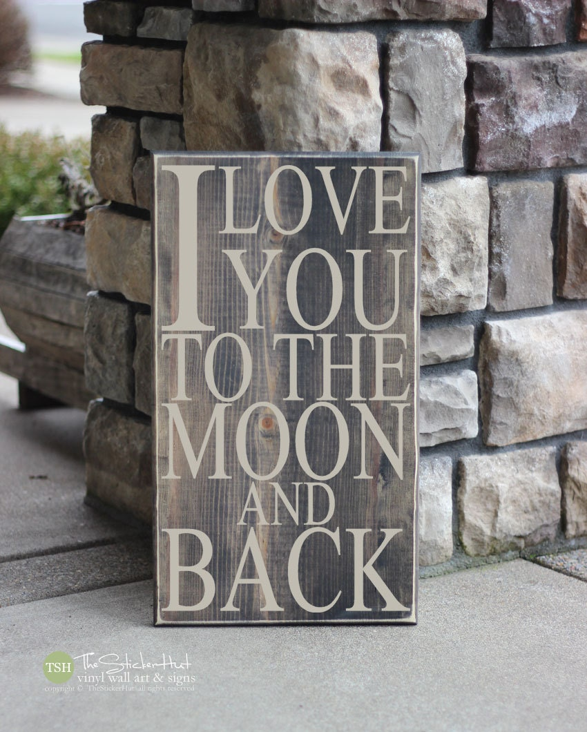 I Love You Quotes: I Love You To The Moon And Back Quote Saying Wood Sign