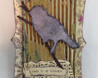 Dare to be  yourself bird original collage