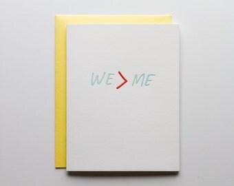 WE > ME - Letterpress Love Card - CL205