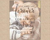 I'll Love You Forever, I'll Like You for Always, Quote Art for Mom, Mother of the Groom // Choose Art Print or Canvas // W-Q04-1PS QQ5