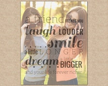 Best Friend Gift, Friend Birthday Gift, Best Friend Quote Photo Gifts, Special print with a photo // You Choose Size & Type // H-Q20-1PS ZZ1