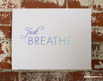 "Letterpress ""Just Breathe"" Art Print"