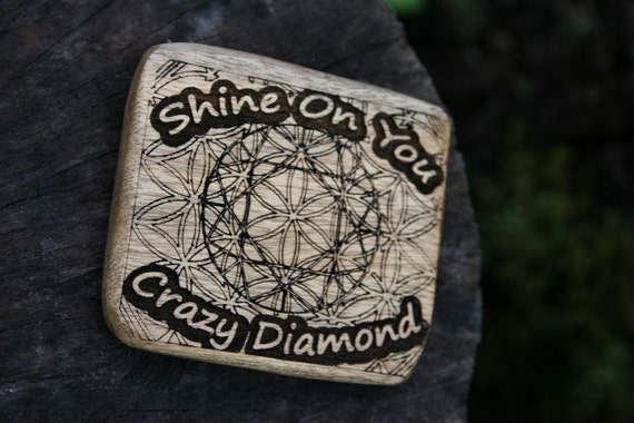 Wood Refrigerator Magnet- Shine On You Crazy Diamond Magnet- Wooden Refrigerator Magnet In Oregon Myrtlewood